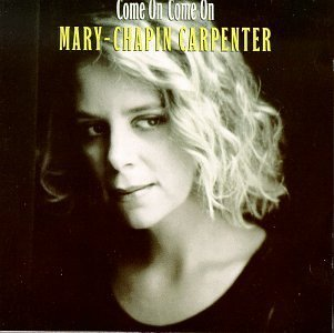 Come on Come on by Carpenter, Mary-Chapin, Mary Chapin Carpenter (1992) Audio CD
