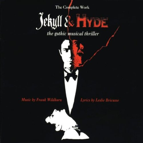 Jekyll & Hyde: The Complete Work – The Gothic Musical Thriller (1994 Concept Cast)