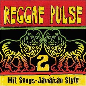 Reggae Pulse 2: Hit Songs – Jamaican Style