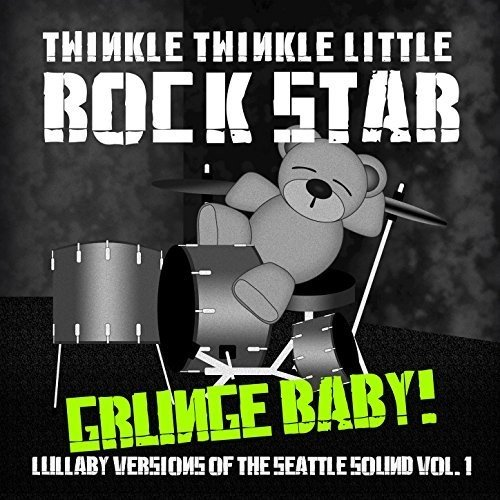 Grunge Baby! Lullaby Versions of Seattle Sound, 1