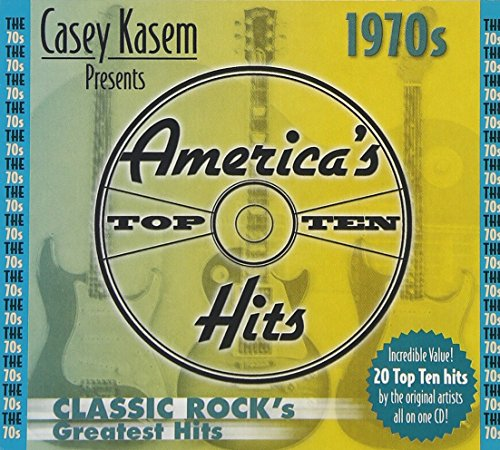 Casey Kasem presents: America's Top Ten – 1970s Classic Rock's Greatest Hits
