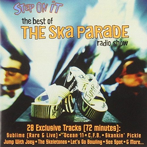 Step on It: Best of Ska Parade Radio Show
