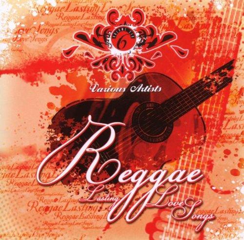 Reggae Lasting Love Songs 6